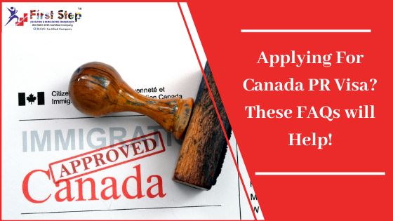 Applying For Canada PR Visa? These FAQs will Help!