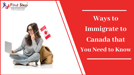 Ways to Immigrate to Canada that You Need to Know