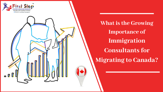 What is the Growing Importance of Immigration Consultants for Migrating to Canada?