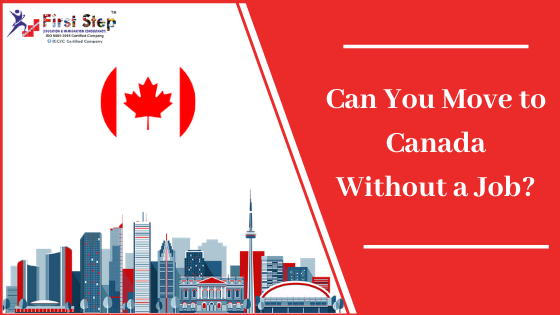 Can You Move to Canada Without a Job?