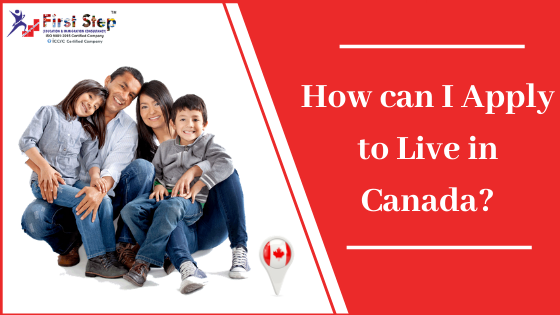How can I Apply to Live in Canada?