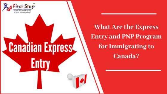 What Are the Express Entry and PNP Program for Immigrating to Canada?