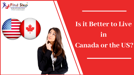 Is it Better to Live in Canada or the US?